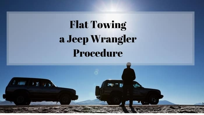 can a jeep wrangler be flat towed