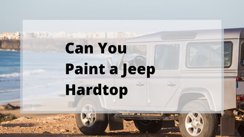 can you pain a jeep hardtop