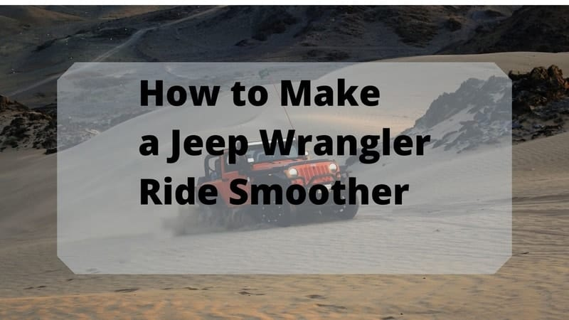 how to make a wrangler ride smooth