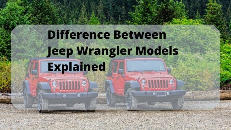 the main difference between jeep wrangler models